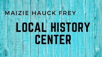 Maizie Hauck Frey Local History Center
