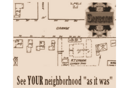"Sanborn see your neighborhood ""as it was"""